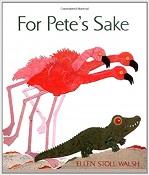 For Petes Sake by Elen Stoll Walsh (Splash into Pre-K)
