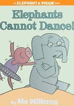 An Elephant and Piggie Book - Elephants Cannot Dance