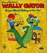 Hanna Barberas Wally Gator Guess Whats Hiding at the Zoo