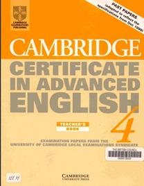 Cambridge Certificate in Advanced English 4 Teacher Book