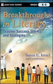 Breakthroughs in Literacy Teacher Success Stories and Strategies Grades K-8