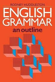 English Grammar An Outline by Rodney D Huddleston