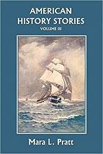 American History Stories Volume III by Mara L Pratt