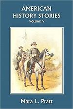 American History Stories Volume IV by Mara L Pratt