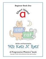 Short Vowel Beginner Book One Version 2012 by Miz Katz N Ratz - A Progressive Phonics Book