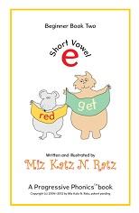 Short Vowel Beginner Book Two Version 2012 by Miz Katz N Ratz - A Progressive Phonics Book