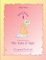 Short Vowel Book Three Version 2008 by Miz Katz N Ratz - A Progressive Phonics Book