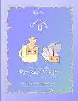 Short Vowel Book Five Version 2008 by Miz Katz N Ratz - A Progressive Phonics Book