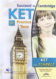 Succeed in Cambridge KET - 6 Practice Tests - KET For Schools