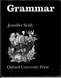 Grammar One Oxford University Press - Jennifer Seidl
