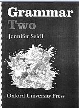 Grammar Two Oxford University Press - Jennifer Seidl