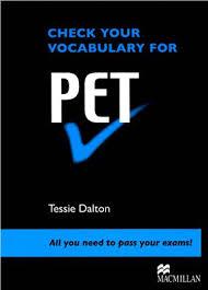 Check Your English Vocabulary For PET 2008 - Tessie Dalton