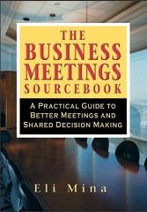 The Business Meetings Sourcebook - Eli Mina